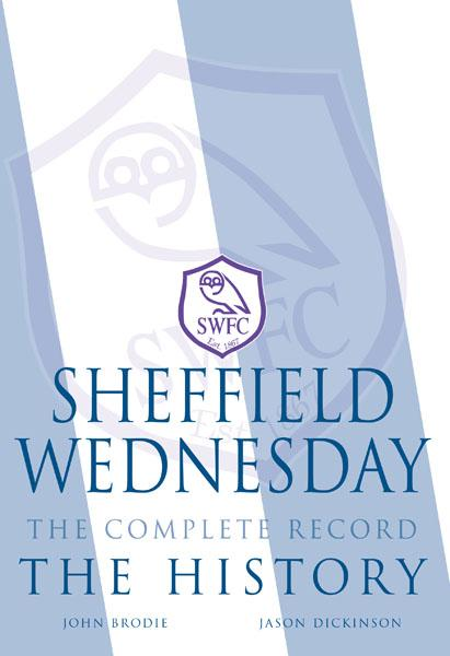 Sheffield Wednesday The Complete Record: The History