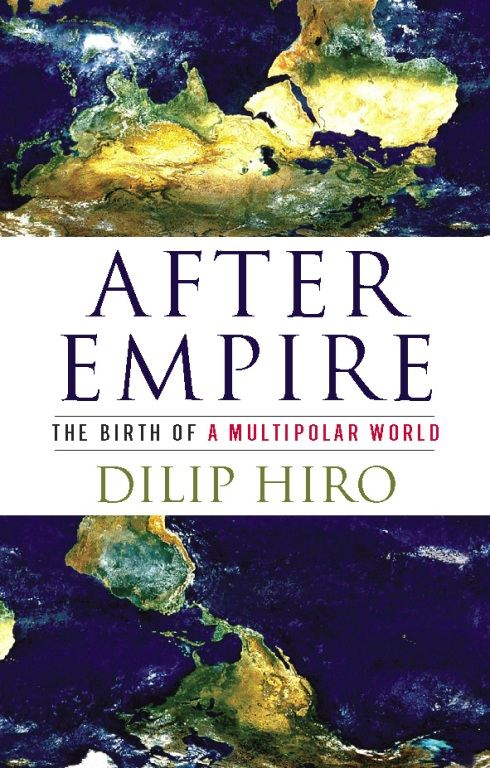 After Empire: The Birth of a Multipolar World By: Dilip Hiro