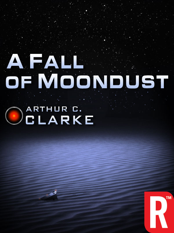 A Fall of Moondust By: Arthur C. Clarke