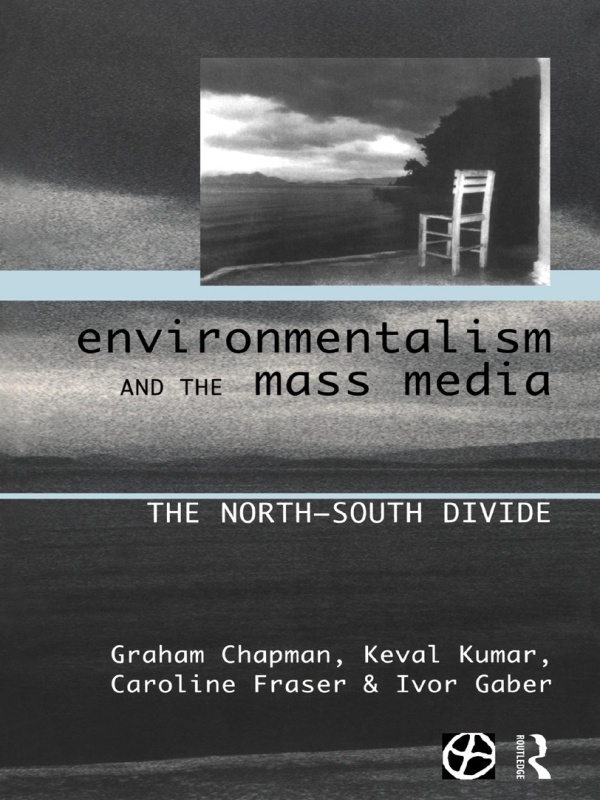 Environmentalism and the Mass Media The North/South Divide