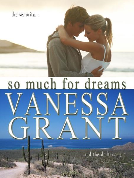 So Much for Dreams By: Vanessa Grant