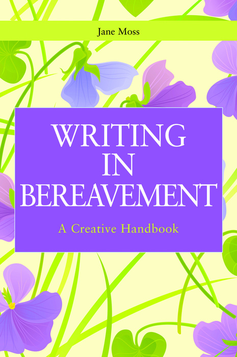 Writing in Bereavement A Creative Handbook
