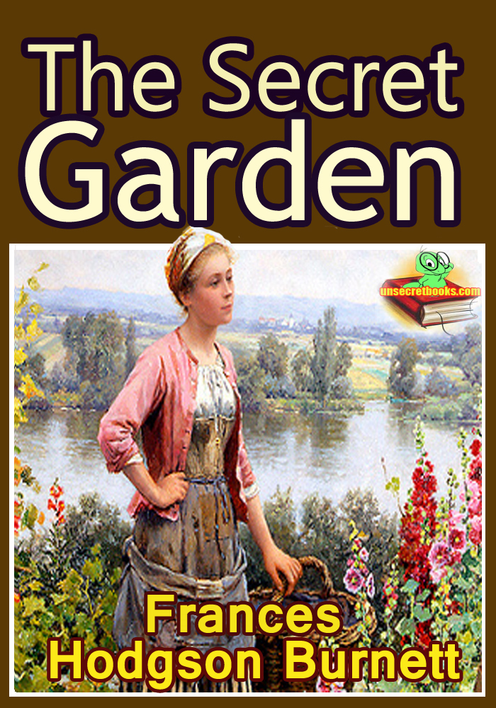 THE SECRET GARDEN : Classic Children's Literature