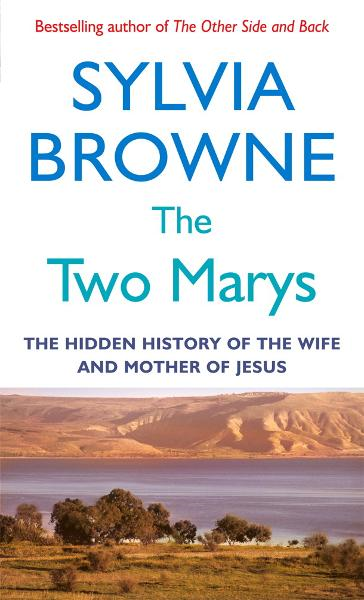 The Two Marys The hidden history of the wife and mother of Jesus
