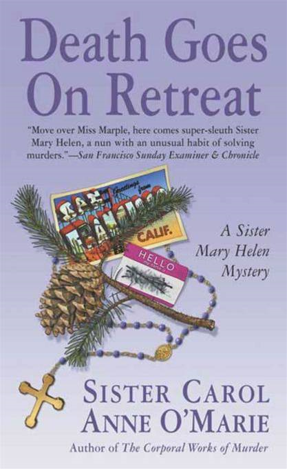 Death Goes on Retreat By: Carol Anne O'Marie