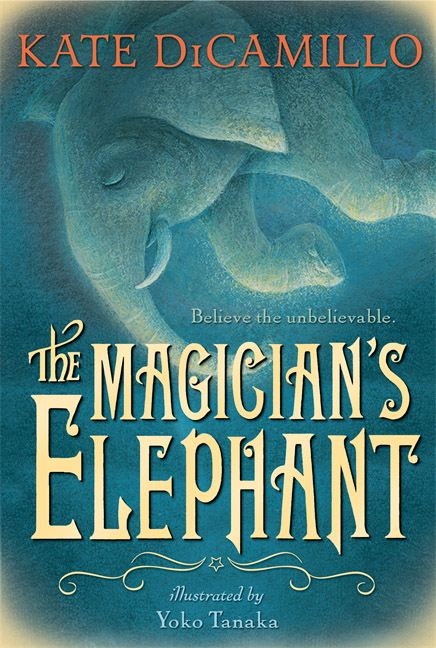 The Magician's Elephant By: Kate DiCamillo