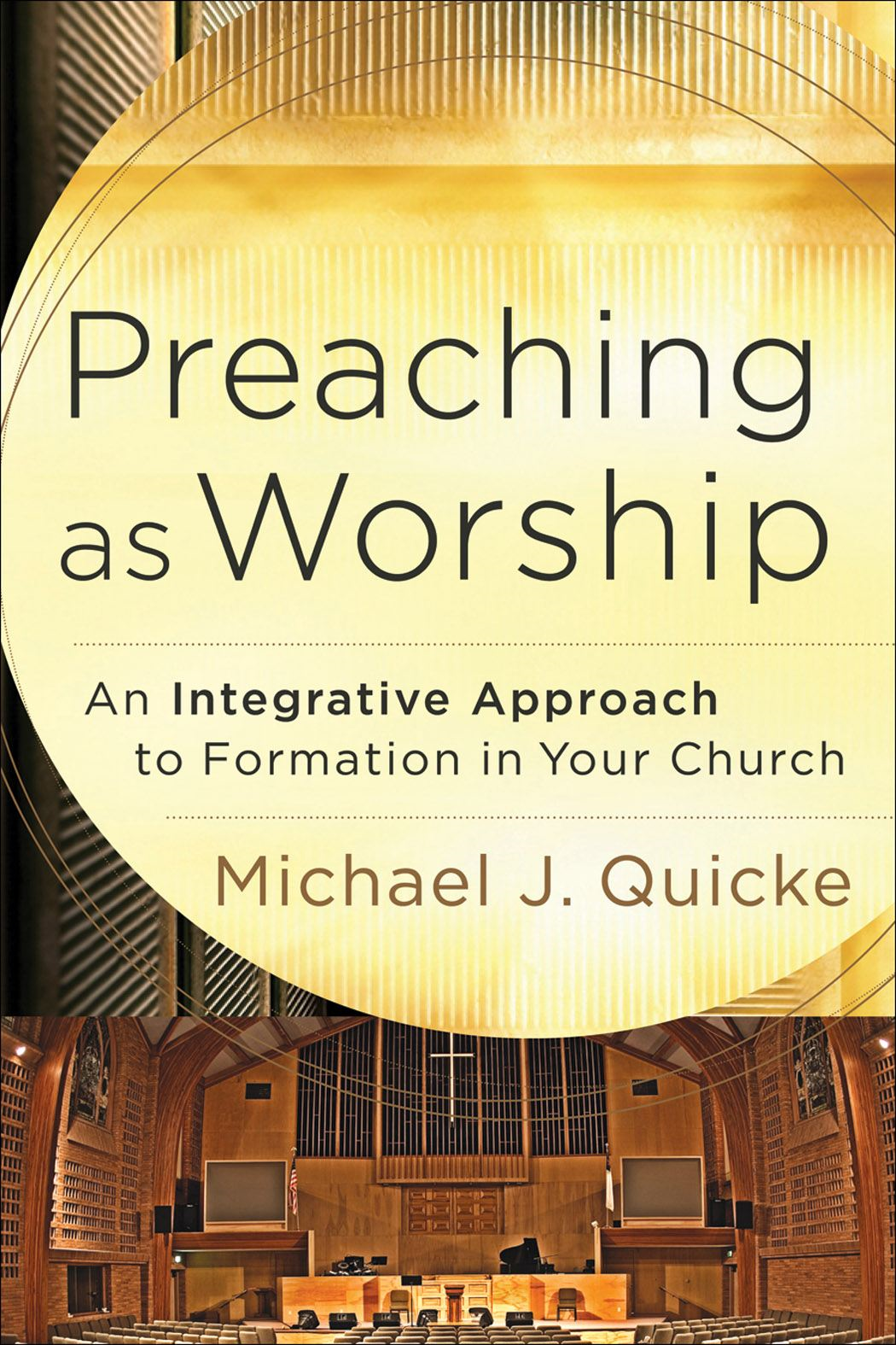 Preaching as Worship By: Michael J. Quicke
