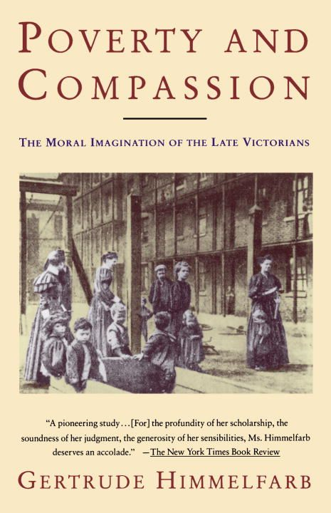 Poverty and Compassion By: Gertrude Himmelfarb