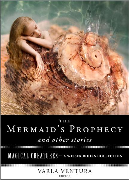 The Mermaid's Prophecy and Other Stories By: Croker, T. Crofton