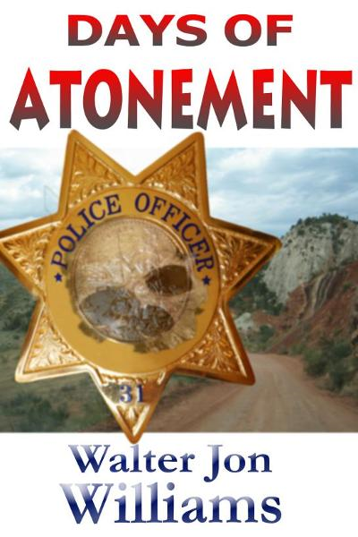 Days of Atonement By: Walter Jon Williams