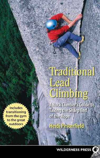 Traditional Lead Climbing By: Heidi Pesterfield