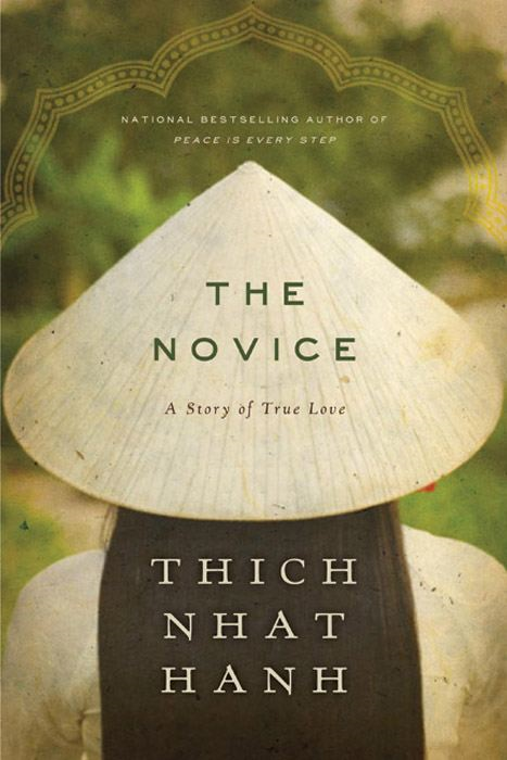 The Novice By: Thich Nhat Hanh