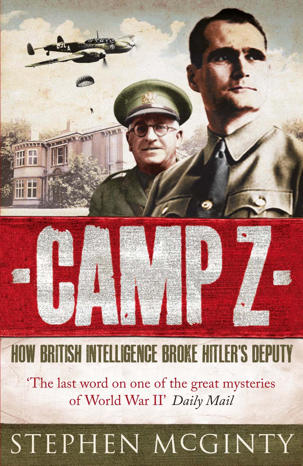 Camp Z: How British Intelligence Broke Hitler's Deputy By: Stephen McGinty