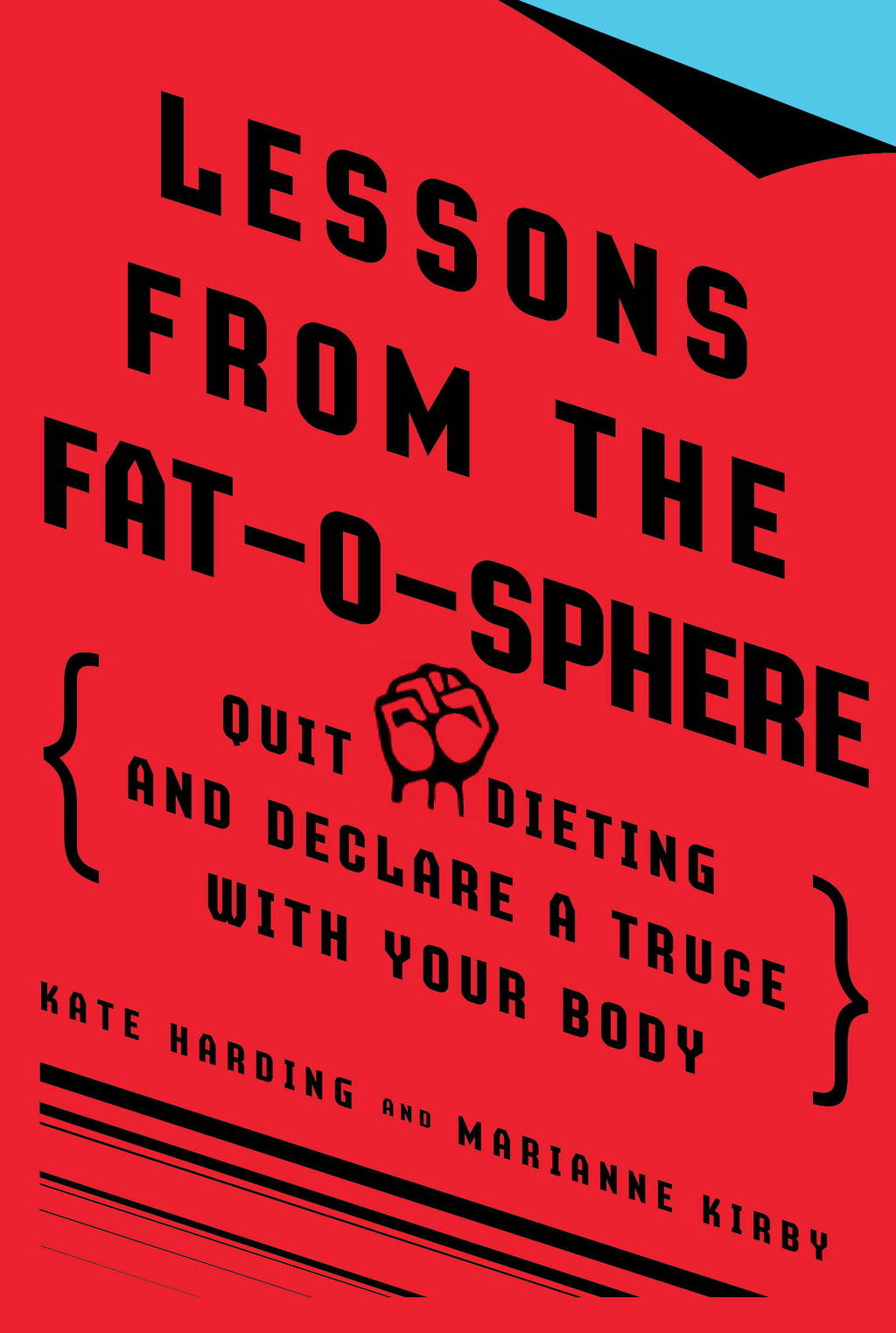Lessons from the Fat-o-sphere By: Kate Harding,Marianne Kirby