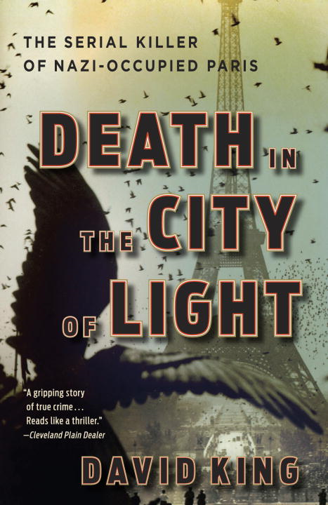 Death in the City of Light By: David King