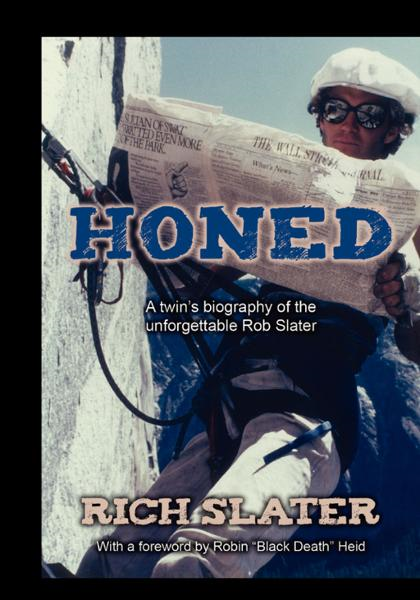 Honed: A twin's biography of the unforgettable Rob Slater By: Rich Slater