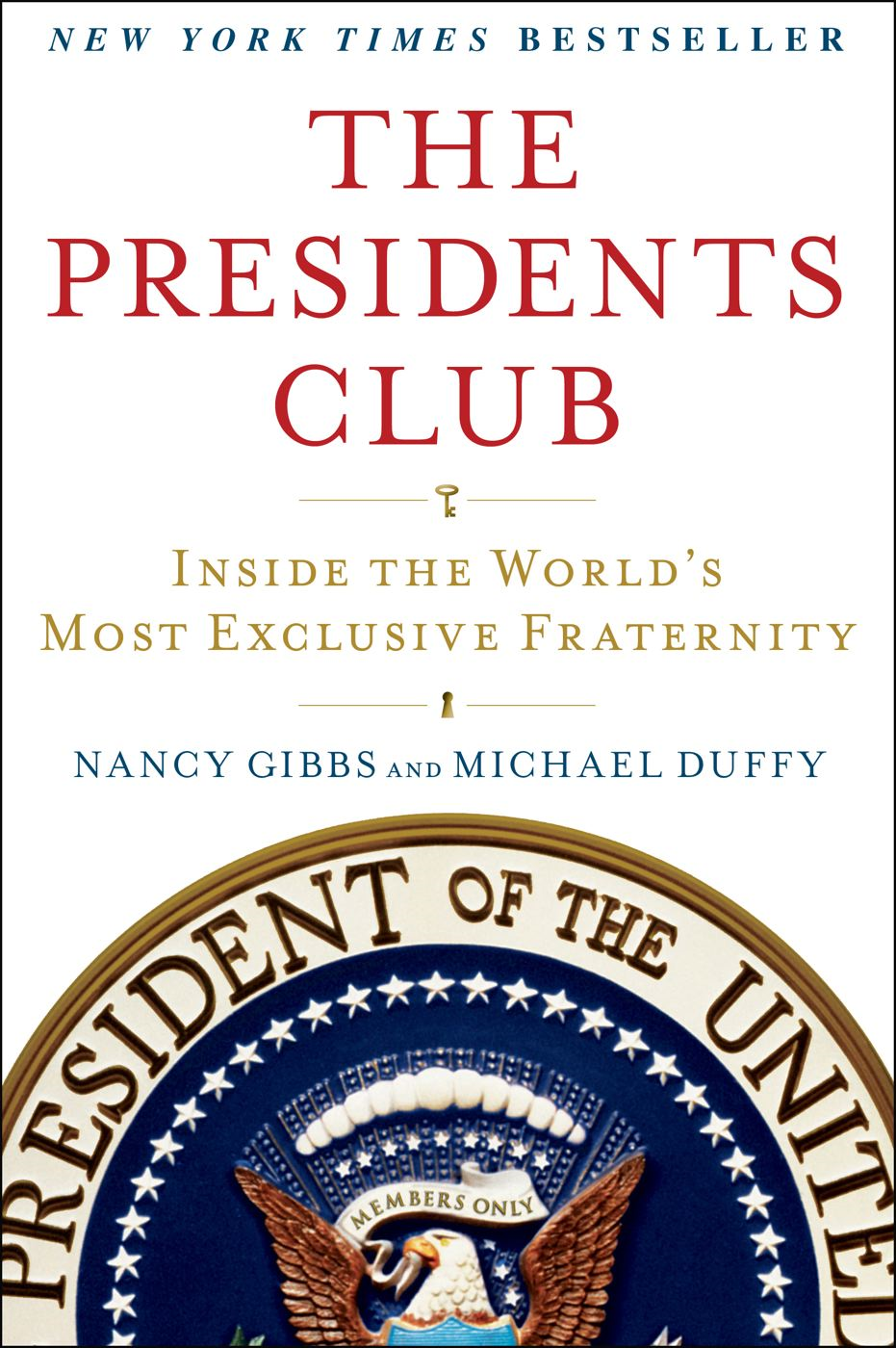 The Presidents Club By: Michael Duffy,Nancy Gibbs
