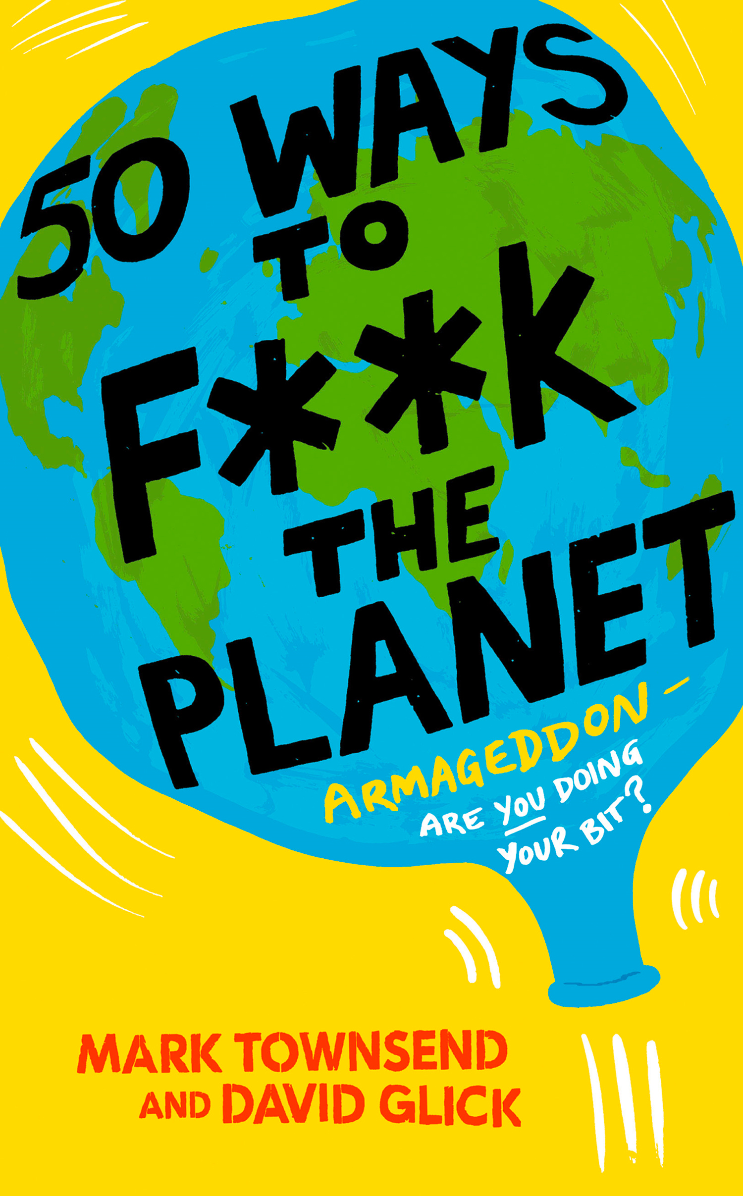 50 Ways to F**k the Planet