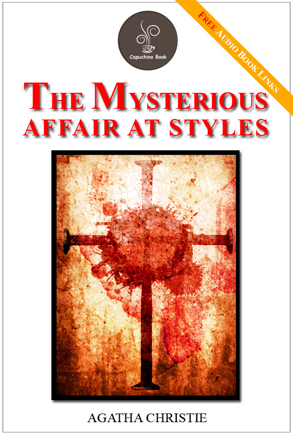 The Mysterious Affair at Styles - (FREE Audiobook Included!) By: Agatha Christie