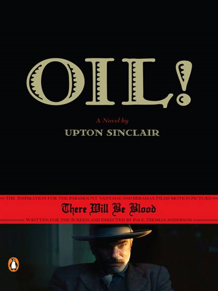 Oil! By: Upton Sinclair