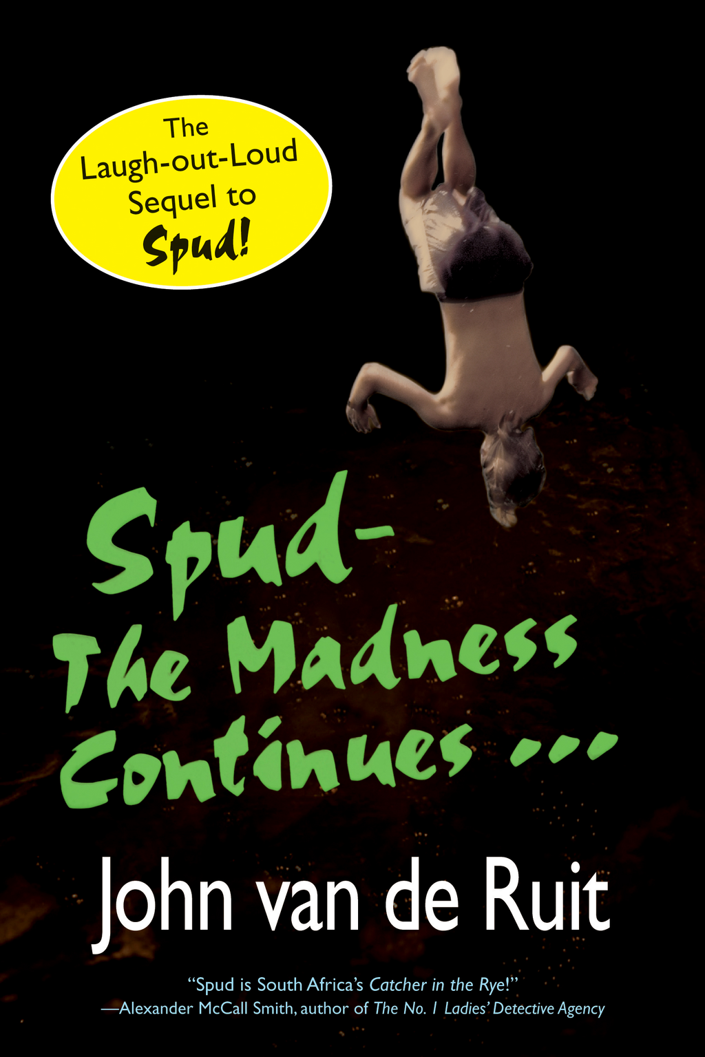 Spud-The Madness Continues By: John van de Ruit