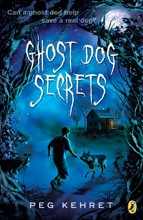 Ghost Dog Secrets By: Peg Kehret