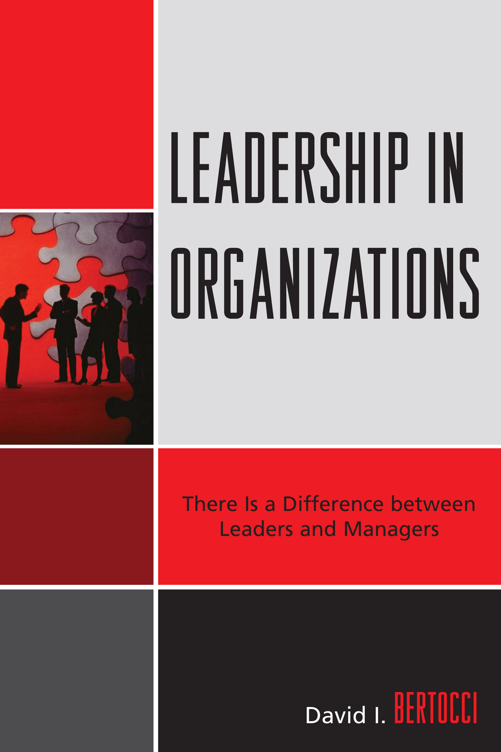 Leadership in Organizations By: David I. Bertocci