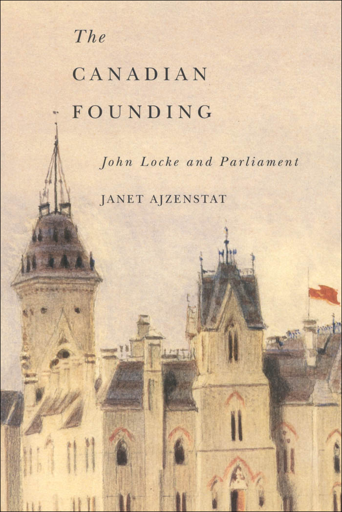 Canadian Founding: John Locke and Parliament By: Janet Ajzenstat