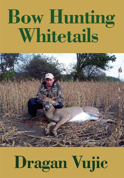 BOW HUNTING WHITETAILS By: Dragan Vujic