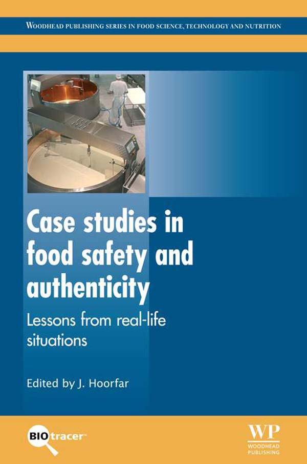 Case Studies in Food Safety and Authenticity Lessons From Real-Life Situations