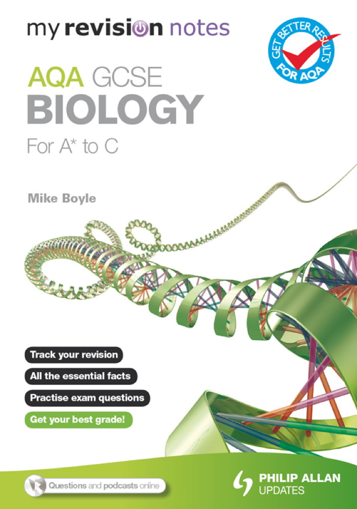 My Revision Notes: AQA GCSE Biology (for A* to C)