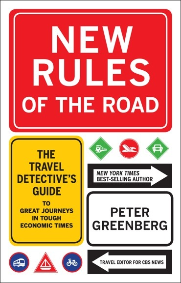 New Rules of the Road: The Travel Detective's Guide to Great Journeys in Tough Economic Times