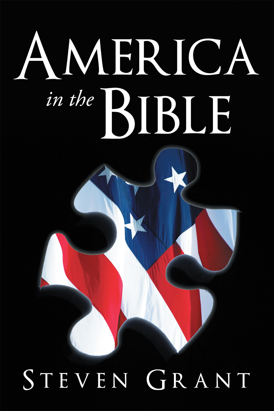 America In The Bible By: Steven Grant