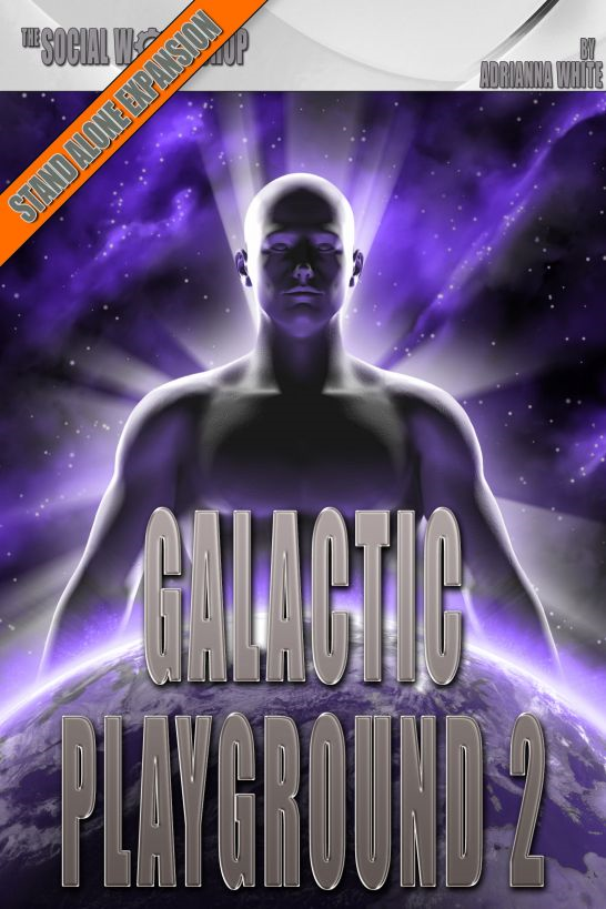 Galactic Playground 2 (The Social Workshop) By: Adrianna White