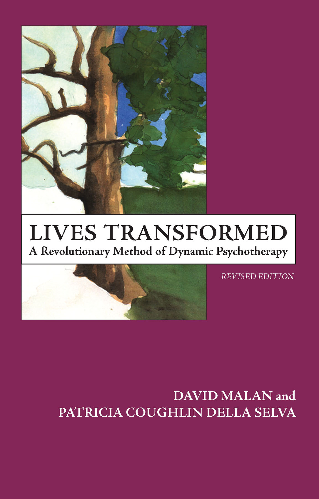 Lives Transformed: A Revolutionary Method of Dynamic Psychotherapy By: David Malan,Patricia C. Della Selva