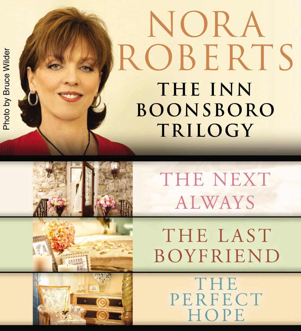 Nora Roberts: The Inn Boonsboro Trilogy By: Nora Roberts