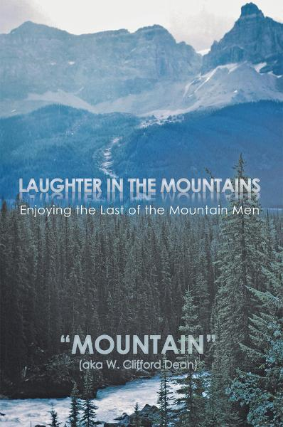 "LAUGHTER in the MOUNTAINS By: ""Mountain"""