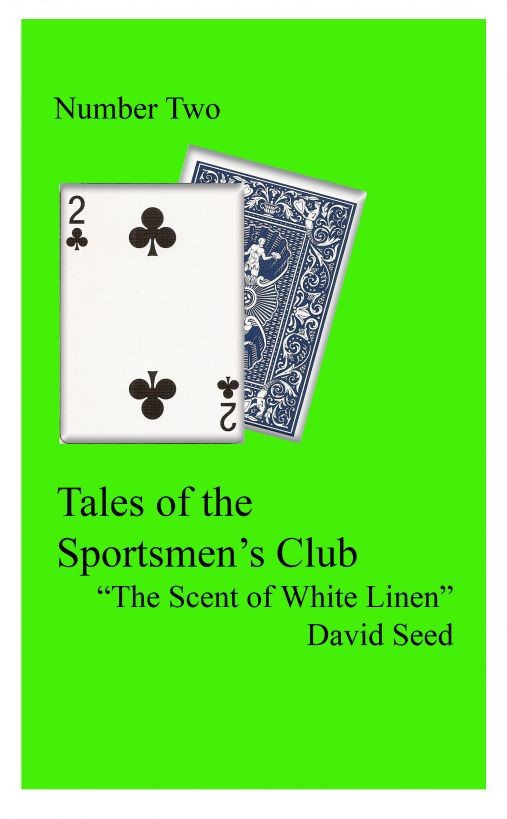 """The Scent of White Linen"": A Tale of the Sportsmen's Club"