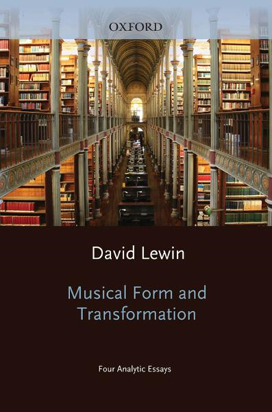 Musical Form and Transformation : Four Analytic Essays