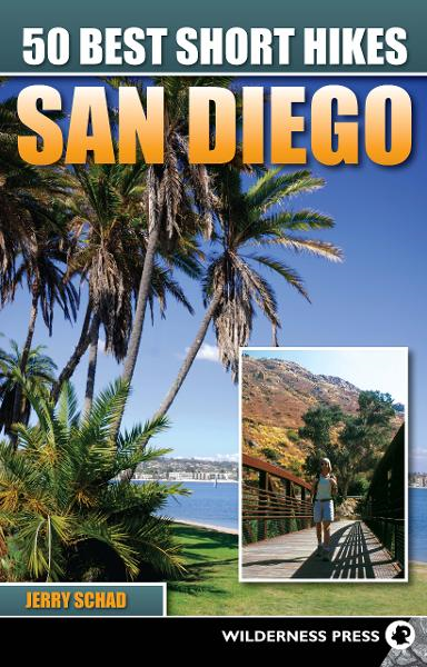 50 Best Short Hikes San Diego By: Jerry Schad