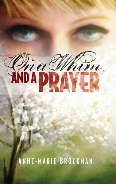 On a Whim and a Prayer (The Daughters of Sister Celine)