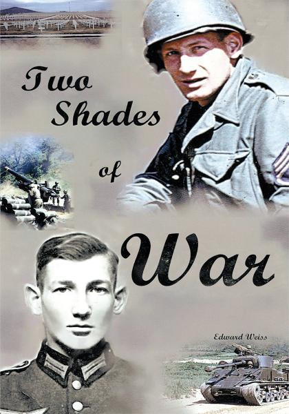 Two Shades of War By: Edward Weiss