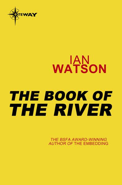 The Book of the River By: Ian Watson