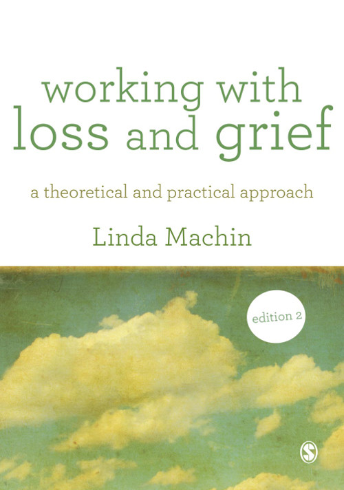 Working with Loss and  Grief A Theoretical and Practical Approach