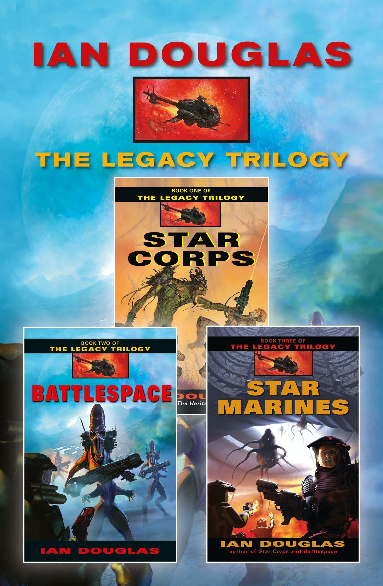 The Complete Legacy Trilogy: Star Corps,  Battlespace,  Star Marines