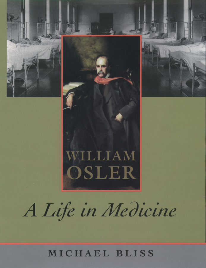 William Osler: A Life in Medicine
