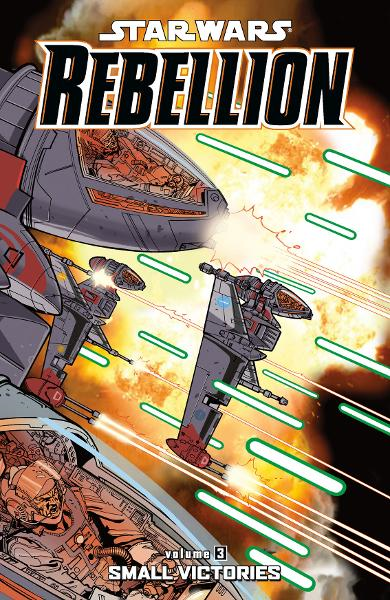 Star Wars: Rebellion Vol. 3 -- Small Victories By: Colin Wilson (artist),Jeremy Barlow