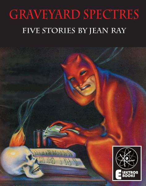 Graveyard Spectres: Five Stories by Jean Ray By: Jean Ray