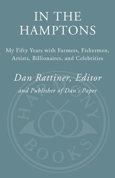 In the Hamptons By: Dan Rattiner