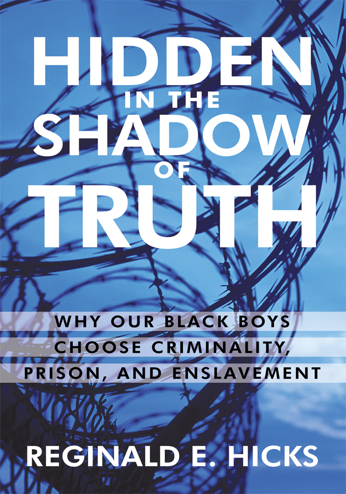 Hidden in the Shadow of Truth By: REGINALD E. HICKS